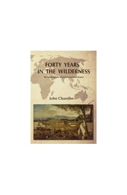 Forty Years in the Wilderness - The Autobiography of an Early Australian Baptist
