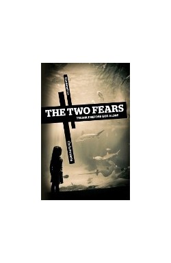 The Two Fears - Tremble Before God Alone