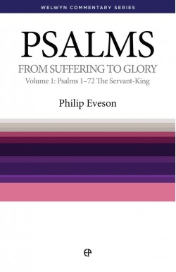 From Suffering to Glory - Psalms 1-72 The Servant King