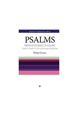 From Suffering to Glory - Psalms 73-150 God's Manual of Spirituality