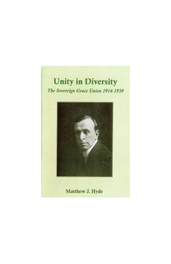 Unity in Diversity - The Sovereign Grace Union 1914-1939