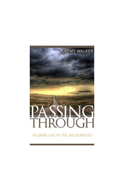 Passing Through - Pilgrim Life in the Wilderness
