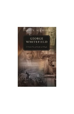 George Whitefield. A Guided Tour of his Life and Thought
