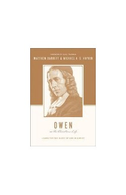 Owen on the Christian Life - Living for the Glory of God in Christ