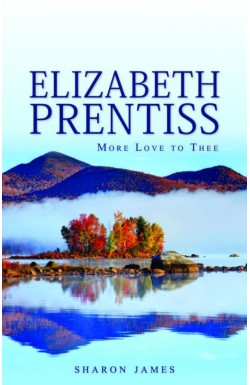 Elizabeth Prentiss 'More Love to Thee'