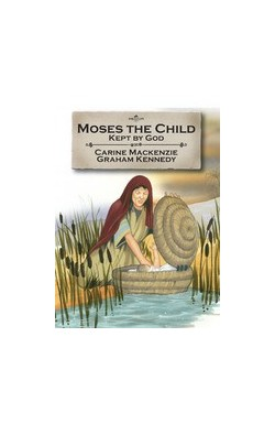 Moses the Child - Kept by God