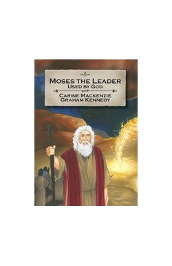 Moses the Leader - Used by God