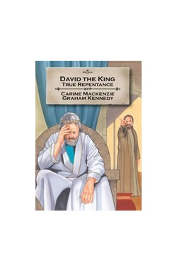 David the King, True Repentance