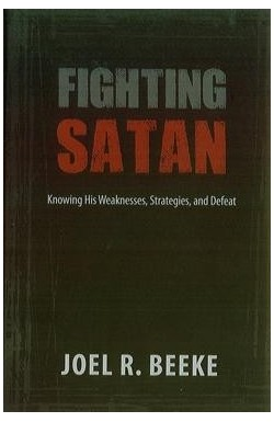 Fighting Satan - Knowing His Weaknesses, Strategies and Defeat
