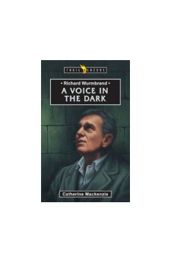 A Voice in the Dark - Richard Wurmbrand