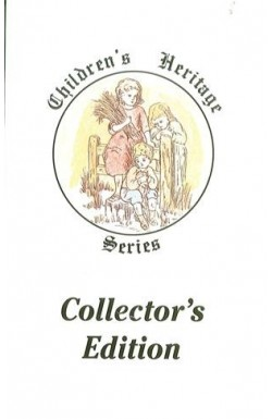 Collectors Edition - Children's Heritage Series