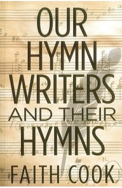 Our Hymnwriters and their Hymns