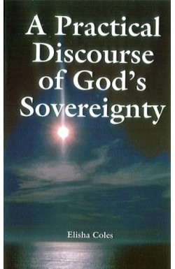 A Practical Discourse Of God's Sovereignty