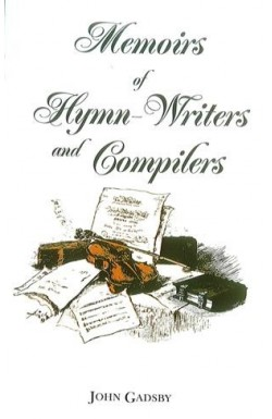 Memoirs of Hymn-Writers and Compilers