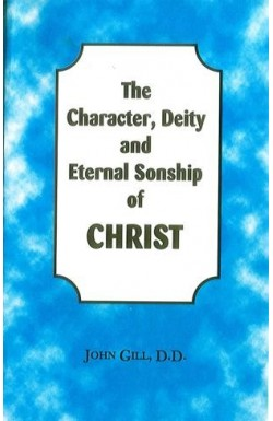 Character, Deity and Eternal Sonship of Christ