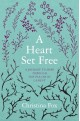 A Heart Set Free - A Journey to Hope through the Psalms of Lament
