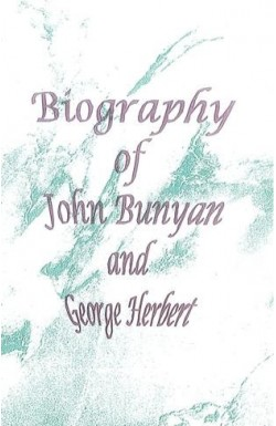 Biography of John Bunyan and George Herbert