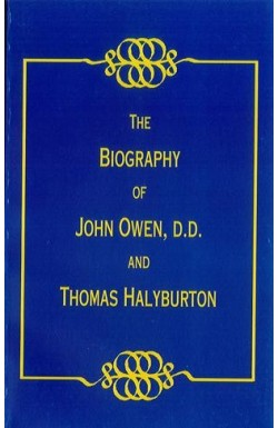 Biography of John Owen and Thomas Halyburton