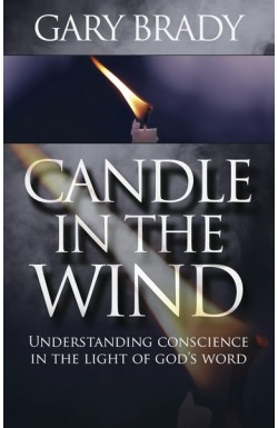 Candle in the Wind - Understanding Conscience in the Light of God's Word