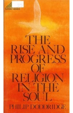 Rise & Progress of Religion in the Soul