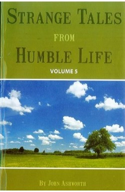 Strange Tales from Humble Life vol 5