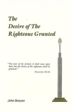 Desire of the Righteous Granted