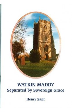 Watkin Maddy: Separated by Sovereign Grace