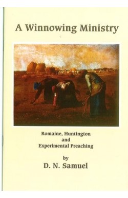 A Winnowing Ministry - Romaine, Huntington and Experimental Preaching