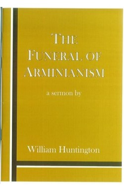 The Funeral of Arminianism
