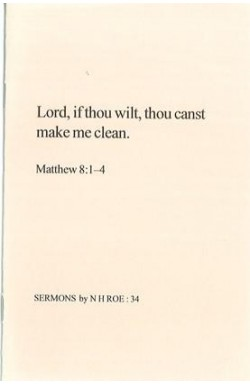 Lord, if thou wilt, thou canst make me clean.