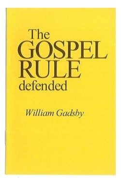 The Gospel Rule Defended
