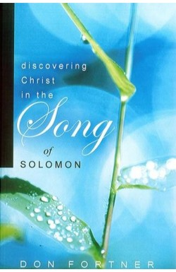 Discovering Christ in the Song of Solomon