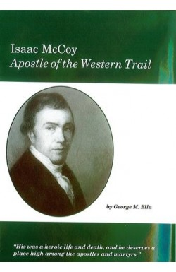 Isaac McCoy - Apostle of the Western Trail