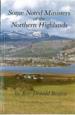 Some Noted Ministers of the Northern Highlands