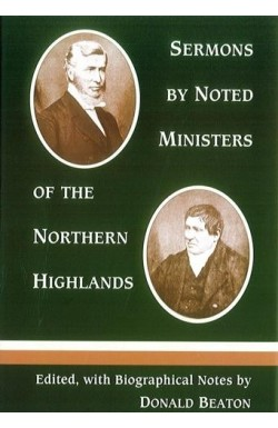 Sermons by Noted Ministers of the Northern Highlands