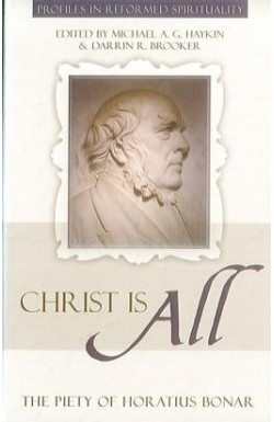 Christ is All - The Piety of Horatius Bonar