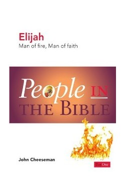 Elijah - Man of Fire, Man of Faith