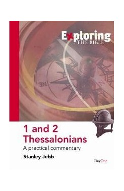 1 and 2 Thessalonians - A practical commentary