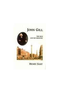 John Gill the Man and his Ministry