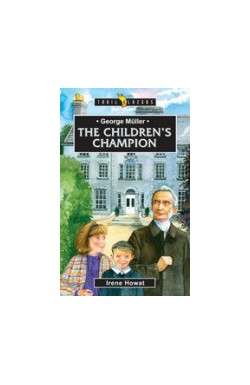 The Children's Champion - George Muller