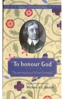 To Honour God. The Spirituality of Oliver Cromwell
