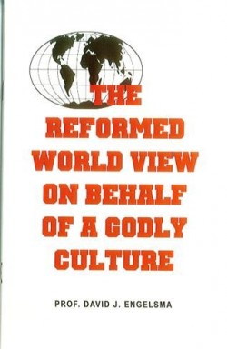 Reformed Worldview on Behalf of a Godly Culture