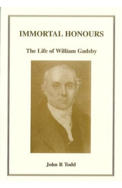 Immortal Honours - The Life of William Gadsby