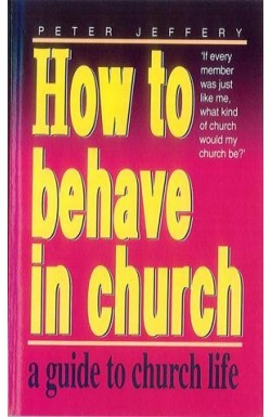 How to Behave in Church
