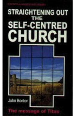 Straightening Out The Self-Centred Church - Titus