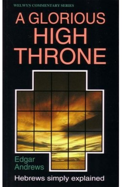 A Glorious High Throne - Hebrews