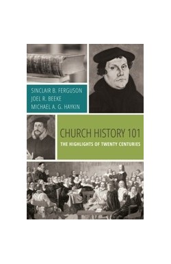Church History 101 - The Highlights of Twenty Centuries