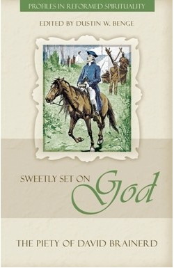 Sweetly Set on God - The Piety of David Brainerd