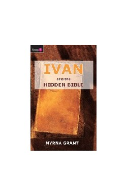 Ivan and the Hidden Bible (FIRST BOOK - Summer Reading Challenge 2018)