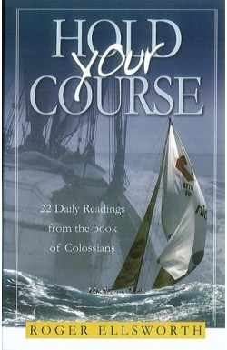 Hold Your Course - Daily Readings from Colossians